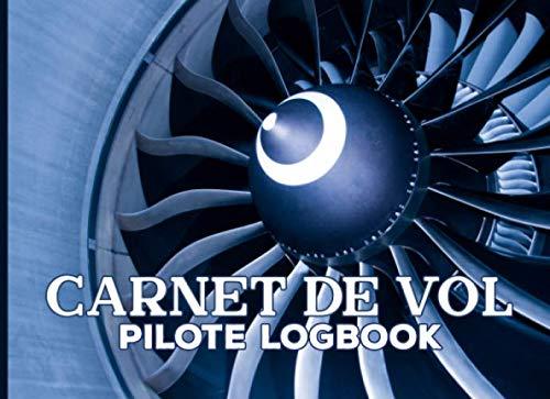 Carnet de VOL Pilote logbook: Carnet de vol pour pilote | Journal de bord et Suivi de Vol ULM - Avion - hélicoptère - planeur - ascension ballon | ... de vols | Format 21 x 15,2 cm - 100 pages