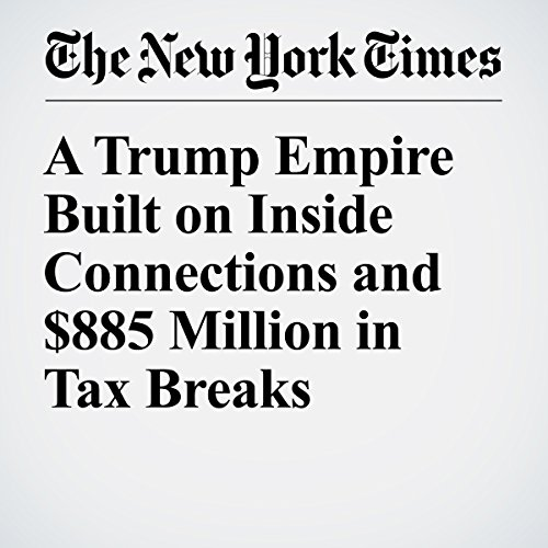 A Trump Empire Built on Inside Connections and $885 Million in Tax Breaks audiobook cover art