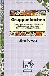 Gruppenkochen: Kochen für Kinder und Jugendliche (German Edition)