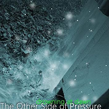 The Other Side of Pressure