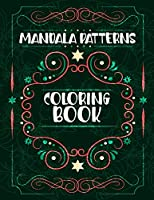 Mandala Patterns Coloring Book: Holiday Mandalas Easter Christmas Halloween St Patrick and More, Beautiful Mandala Patterns, Mandalas Coloring Book For Stress Relief And Relaxation