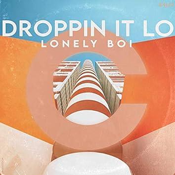 Droppin It Lo