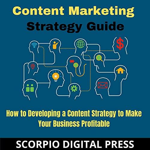 Content Marketing Strategies Audiobook By Scorpio Digital Press cover art