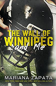 The Wall of Winnipeg and Me by [Mariana Zapata]