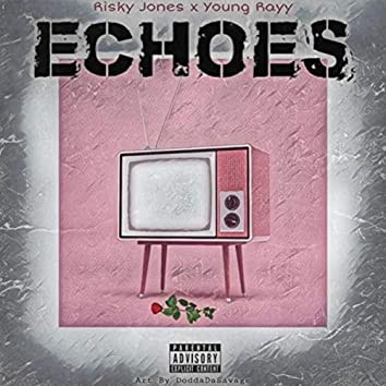 Echoes (feat. Young Rayy)