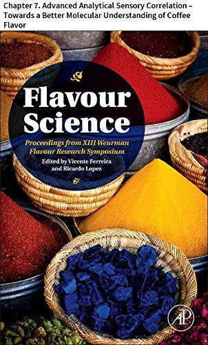 Flavour Science: Chapter 7. Advanced Analytical Sensory Correlation – Towards a Better Molecular Understanding of Coffee Flavor (English Edition)
