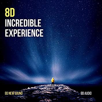 8D Audio Incredible Experience (8D New Sound)