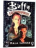 Buffy cazavampiros - mala sangre