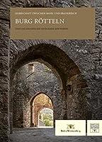 Burg Roetteln: Herrschaft zwischen Basel und Frankreich