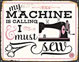 My Machine Is Calling and I Must Sew - 11x14 Unframed Art Print (Not Printed on Metal) - Great Craft Room Decor and Gift for Quilters, Seamstresses, Tailors and Sewing Addicts Under $15