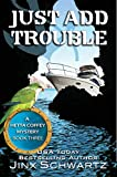 Just Add Trouble (Hetta Coffey Series, Book 3)