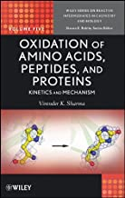 Oxidation of Amino Acids, Peptides, and Proteins: Kinetics and Mechanism (Wiley Series of Reactive Intermediates in Chemis...