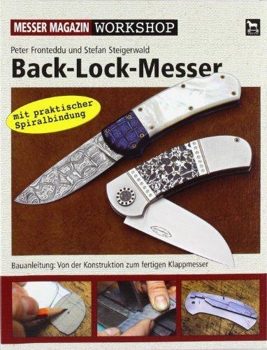 Back-Lock-Messer: Messer Magazin Workshop/Bauanleitung:Von der Konstruktion zum fertigen Klappmesser by Peter Fronteddu;Stefan Steigerwald(2007-08-01)