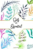 Essential Oil Journal:'Oils are Essential' Organizer Notebook to Record| Evaluate and Create your own Favorite Blends |Recipe Book| Inventory Tracker|Natural Health and Aromatherapy