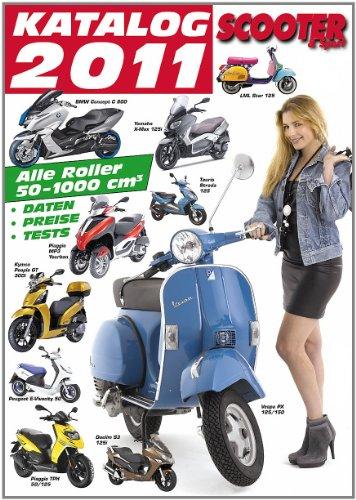 Scooter Katalog 2011: Alle Roller 50-1000 ccm