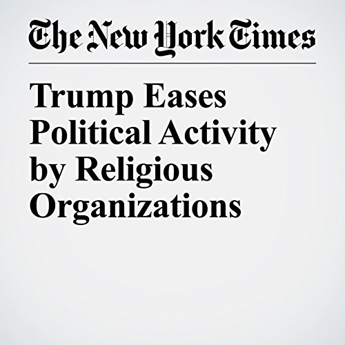 Trump Eases Political Activity by Religious Organizations copertina