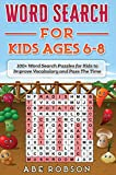 Word Search for Kids Ages 6-8: 100+ Word Search Puzzles for Kids to Improve Vocabulary and Pass The Time
