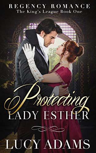 Protecting Lady Esther: Regency Romance (The King's League Book 1)