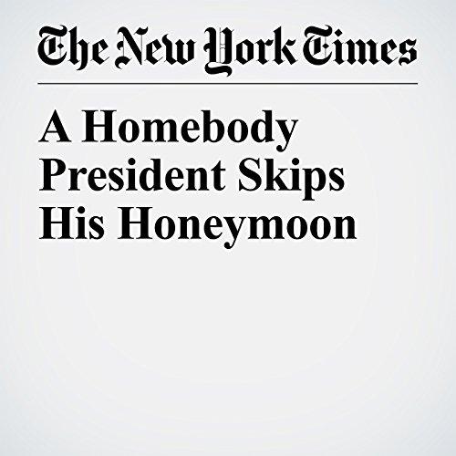 A Homebody President Skips His Honeymoon copertina
