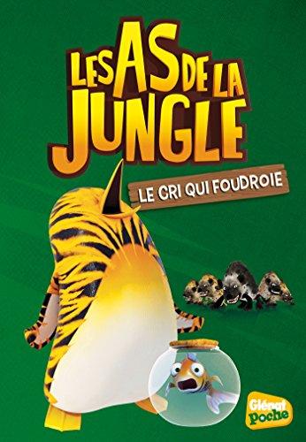 Les As de la jungle - Poche - Tome 06: Le cri qui foudroie