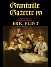 Grantville Gazette, Volume IV (Ring of Fire - Gazette editions Book 4)