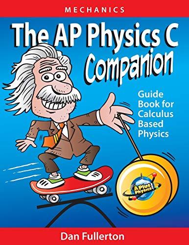 The Ap Physics C Companion Mechanics