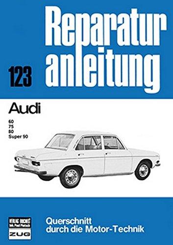 Audi: 60 / 75 / 80 Super 90 // Reprint der 7. Auflage 1975 (Reparaturanleitungen)