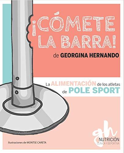 ¡Cómete la barra!: La alimentación de los atletas de Pole Sport