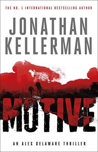 Motive (Alex Delaware series, Book 30): A twisting, unforgettable psychological thriller (English Edition)