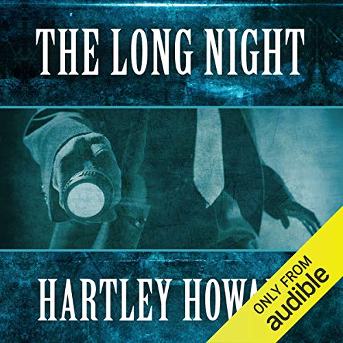 The Long Night                   By:                                                                                                                                 Hartley Howard                               Narrated by:                                                                                                                                 Mark Boyett                      Length: 7 hrs and 25 mins     Not rated yet     Overall 0.0