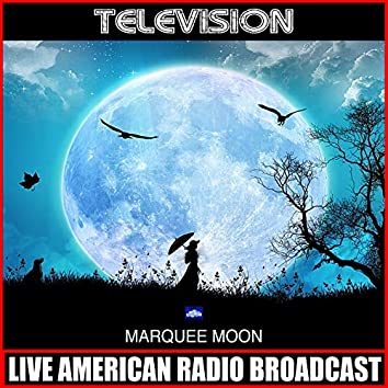 Marquee Moon (Live)