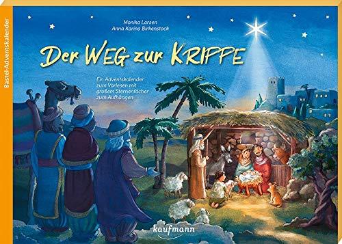 Der Weg zur Krippe: Ein Adventskalender zum Vorlesen mit großem Sternenfächer zum Aufhängen (Adventskalender mit Geschichten für Kinder: Ein Buch zum Vorlesen und Basteln)