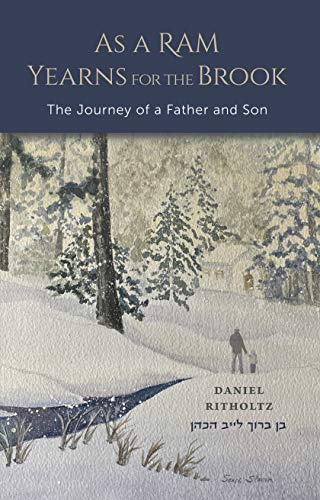 As a Ram Yearns for the Brook: The Journey of a Father and Son (English Edition)