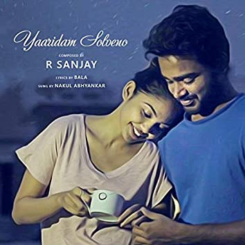 Yaaridam Solveno (feat. Nakul Abhyankar & Jananie Sv)