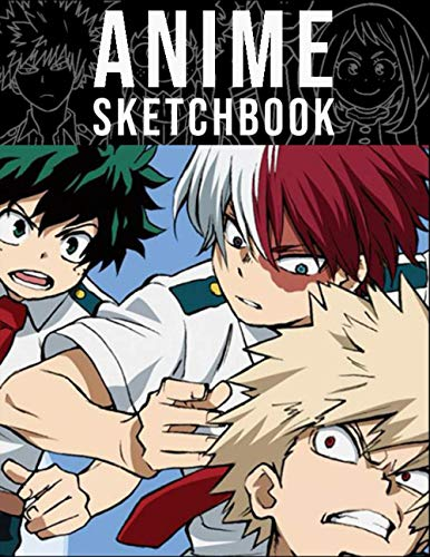 Anime Sketchbook: My Hero Academia Sketchbook ,Unique Anime sketchbook With Blank Paper for Drawing, Doodling or Sketching