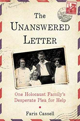 Compare Textbook Prices for The Unanswered Letter: One Holocaust Family's Desperate Plea for Help  ISBN 9781684510177 by Cassell, Faris