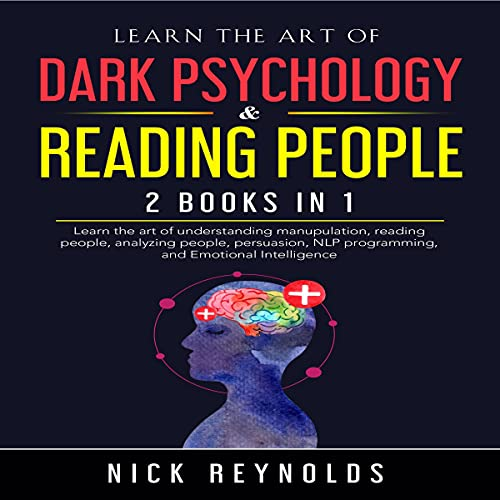 Listen Learn the Art of Dark Psychology and Reading People: 2 Books in 1 audio book