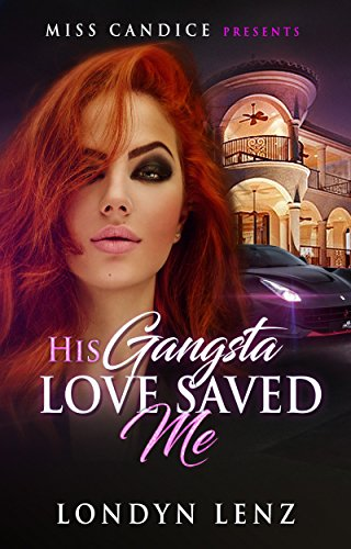 His Gangsta Love Saved Me