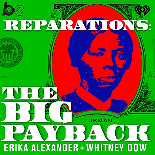 Reparations: The Big Payback Podcast By The Black Effect and iHeartRadio cover art