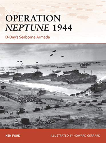 Operation Neptune 1944: D-Day's Seaborne Armada