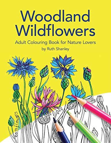Woodland Wildflowers. Adult Colouring Book for Nature Lovers by Ruth Shanley: Bonus plant identification pages