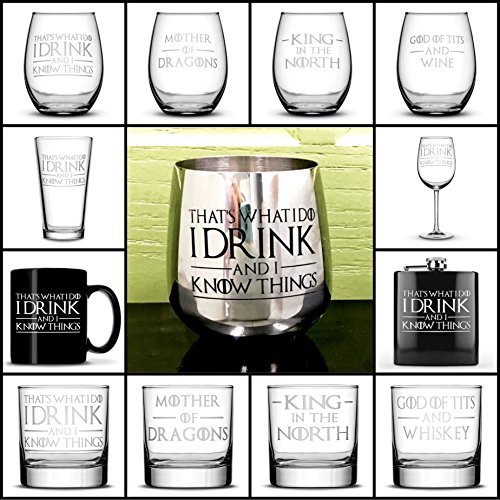 Integrity Bottles Choose your Drinking Glass with Quotes, I Drink and I Know Things, Wine Glass, Whiskey Glass, Pint Glass, Coffee Mug, Stainless Steel