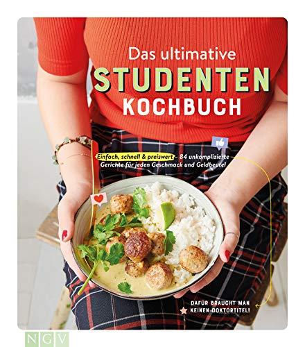Das ultimative Studenten-Kochbuch: Einfach, schnell & preiswert - 84 unkomplizierte Gerichte für jeden Geschmack und Geldbeutel