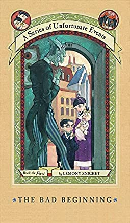 A Series of Unfortunate Events #1: The Bad Beginning: The Short-Lived Edition