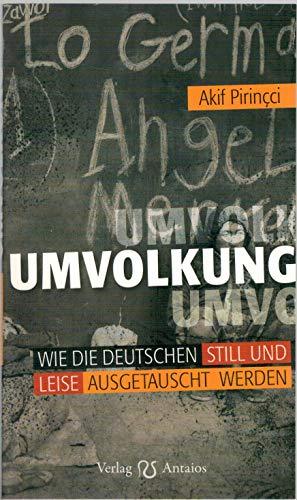 Umvolkung: Wie die Deutschen still und leise ausgetauscht werden