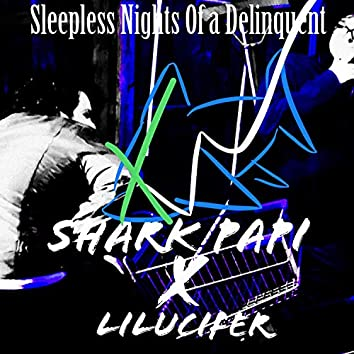 Sleepless Nights of a Delinquent (feat. Shark Papi)