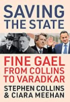 Saving the State: Fine Gael from Collins to Varadkar