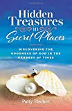Hidden Treasures in Secret Places: Discovering the Goodness of God in the Hardest of Times