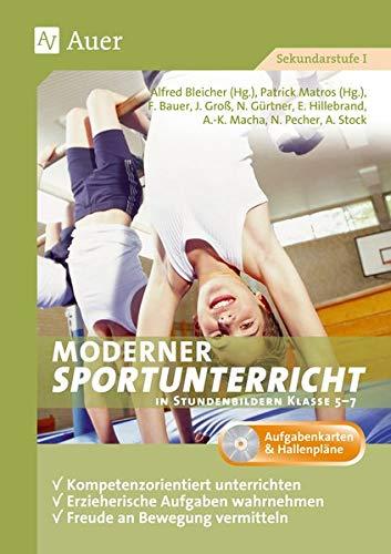 Moderner Sportunterricht in Stundenbildern 5-7: Kompetenzorientiert unterrichten, erzieherische Aufgaben wahrnehmen, Bewegungsfreude vermitteln (5. bis 7. Klasse)