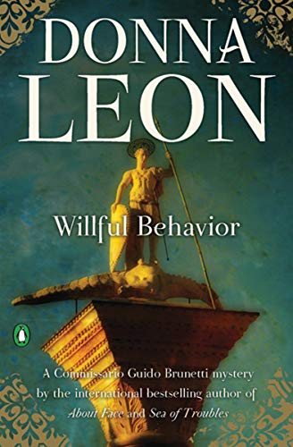 Willful Behavior (Commissario Brunetti Book 11)
